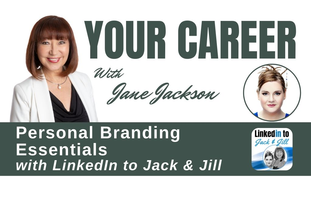 LinkedIn, Personal Branding, Jane Jackson, Jillian Bullock, LinkedIn Tips, branding, marketing, covid-19, coronavirus, job seekers, careers, career management, how to get a job