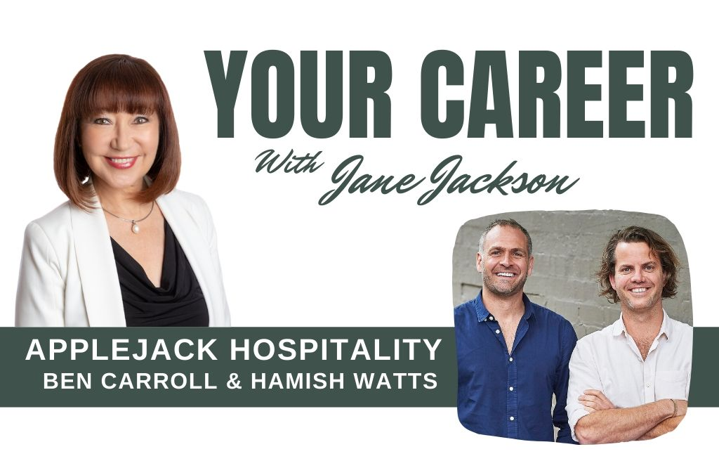 Applejack Hospitality, Ben Carroll, Hamish Watts, YOUR CAREER Podcast, hospitality, covid-19, coronavirus, leadership