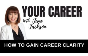 career clarity, your career podcast, jane jackson, career coach, career counsellor, sydney