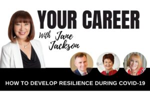 RESILIENCE, GEOFF MARTIN, JANE JACKSON, LIZ ZALUMS, KAREN SANDER, YOUR CAREER PODCAST