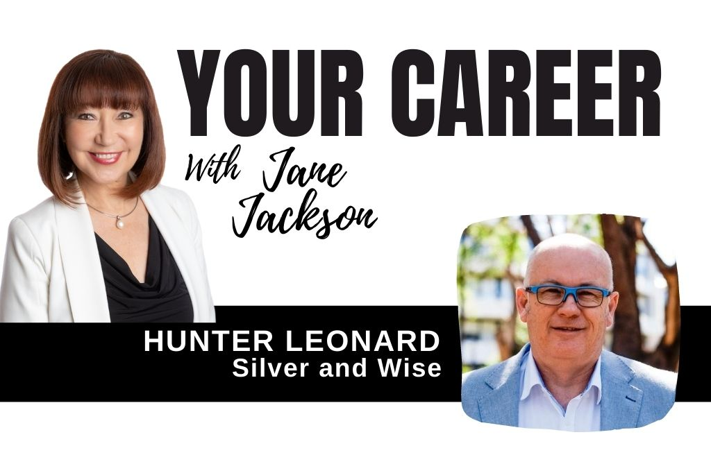HUnter leonard, silver and wise, jane jackson, employment, mature age workers, generation experience, experience equation, career coach