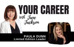 Paula Dunn, Your Career Podcast, Jane Jackson, coaching, leadership coaching, careers