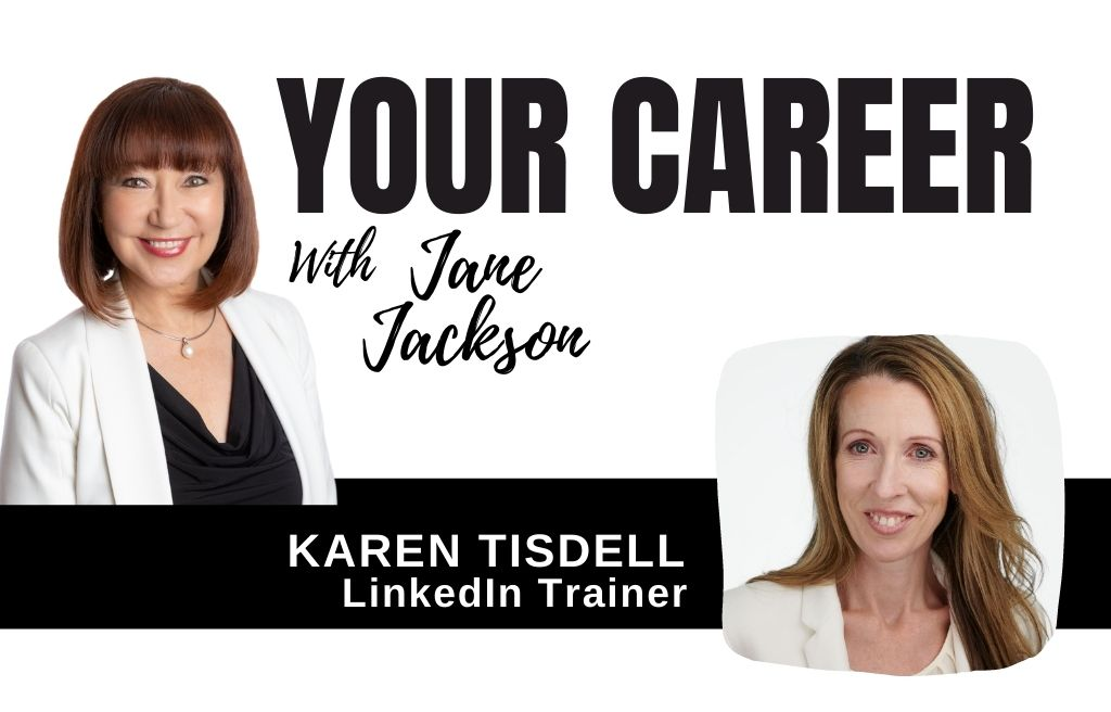 Jane Jackson, career coach, Karen Tisdell, LinkedIn, LinkedIn Trainer, careers, podcast host, podcast