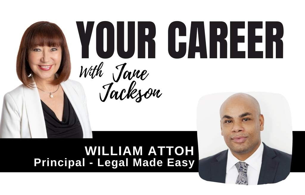 William Attoh, legal made easy, lawyer, pilot, career change, Jane Jackson, YOUR CAREER Podcast