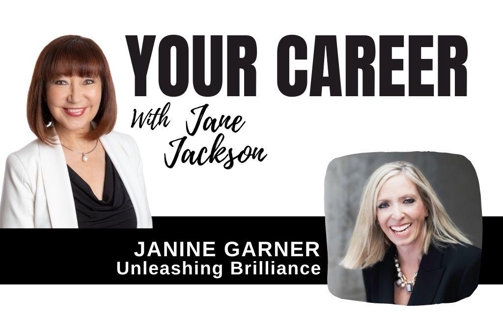 Janine Garner, Unleashing Brilliance, Jane Jackson, Your Career Podcast