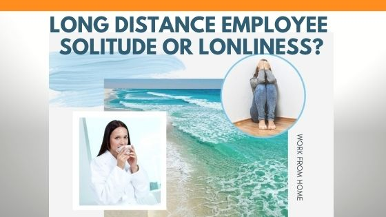 work from home, loneliness, solitude, remote work, covid-19
