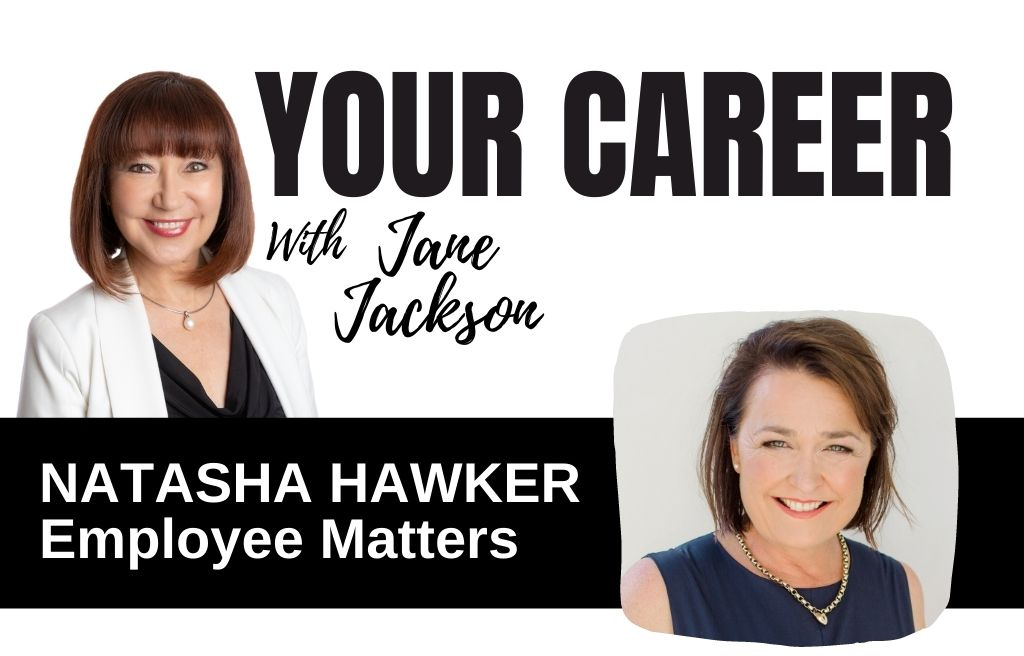 Natasha Hawker, Employee Matters, Jane Jackson, your career podcast, Human Resources, HR