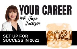 career success in 2021, careers, 2021 jobs, Jane Jackson, your career podcast, careers, career coach