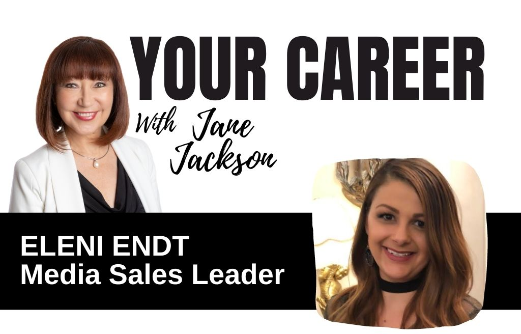 Eleni Endt, media sales, Your Career Podcast, Jane Jackson, redundancy