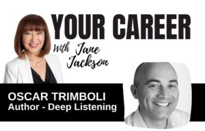 oscar trimboli, deep listening, your career podcast