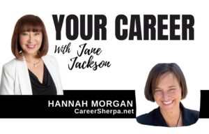 Hannah Morgan, Career Sherpa, Jane Jackson, career coach, Sydney career coach, YOUR CAREER Podcast