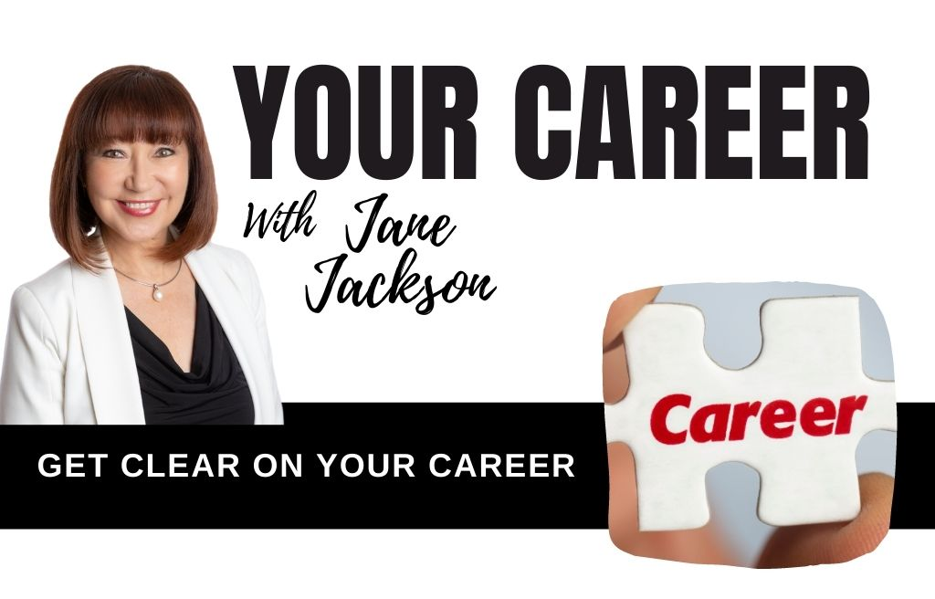 career, clarity, passion, purpose, jane jackson, australia career coach, top career coach, linkedin top voice, careers, career coaching