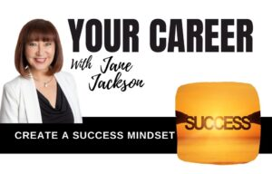 success mindset, mindset, success, career change, careers
