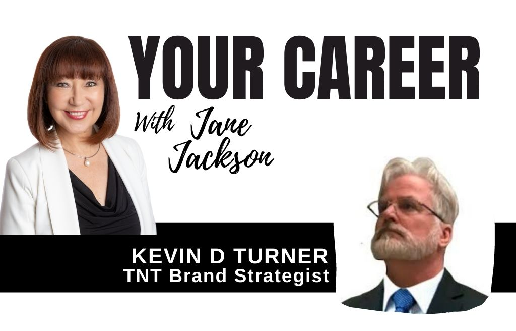 Kevin D Turner, Your Career Podcast, career counsellor, Jane Jackson