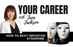 confidence building, resilience, impostor syndrome, career counsellor, career coach, sydney, australia, jane jackson, your career podcast,