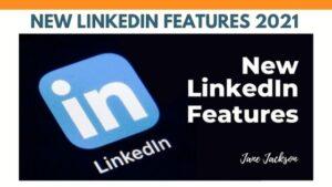 JANE JACKSON, career coach, career counsellor, linkedin trainer, linkedin coach, linkedin tips, linkedin features, new linkedin features, linkedin 2021, career change, personal branding, career coaching