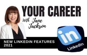 LinkedIn features, Jane Jackson, Your Career Podcast, LinkedIn podcast, LinkedIn tips, Jane Jackson career coach, career coaching, linkedin training