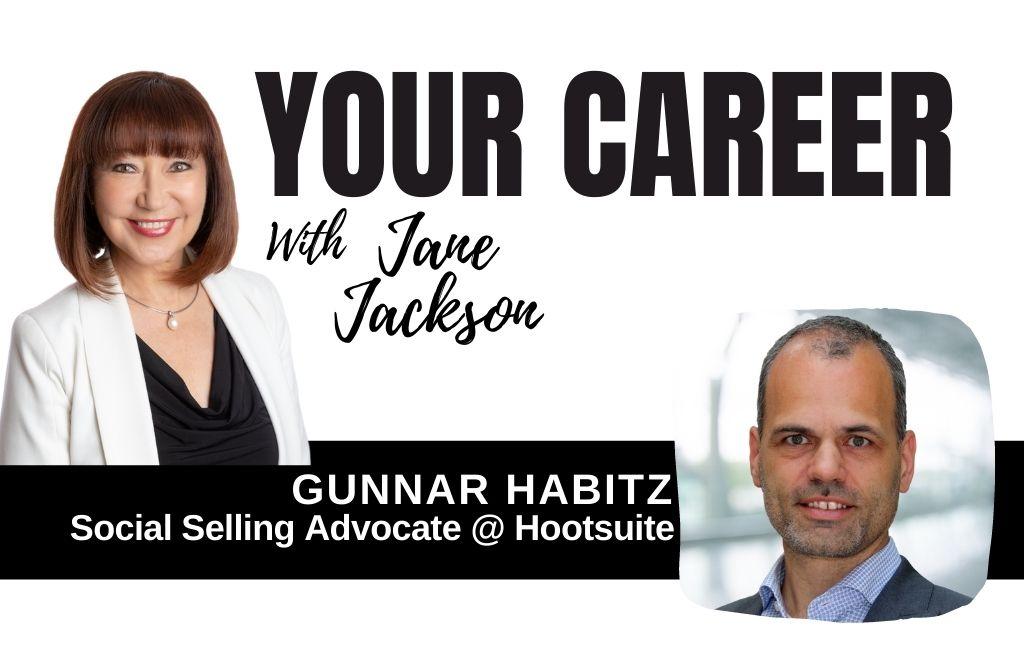Gunnar Habitz, Hootsuite, Social Selling, Jane Jackson, Career Coach Australia, Career Coach Sydney, Your Career Podcast, career change, careers, top career coach, social media, digital sales, content creation, LinkedIn sales
